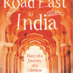 Thumbnail Image For the Listing The Road East to India – Diary of a Journey of a Lifetime - by Devika